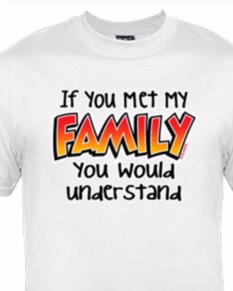 If You Met My Family You Would Understand  Funny Family Sign