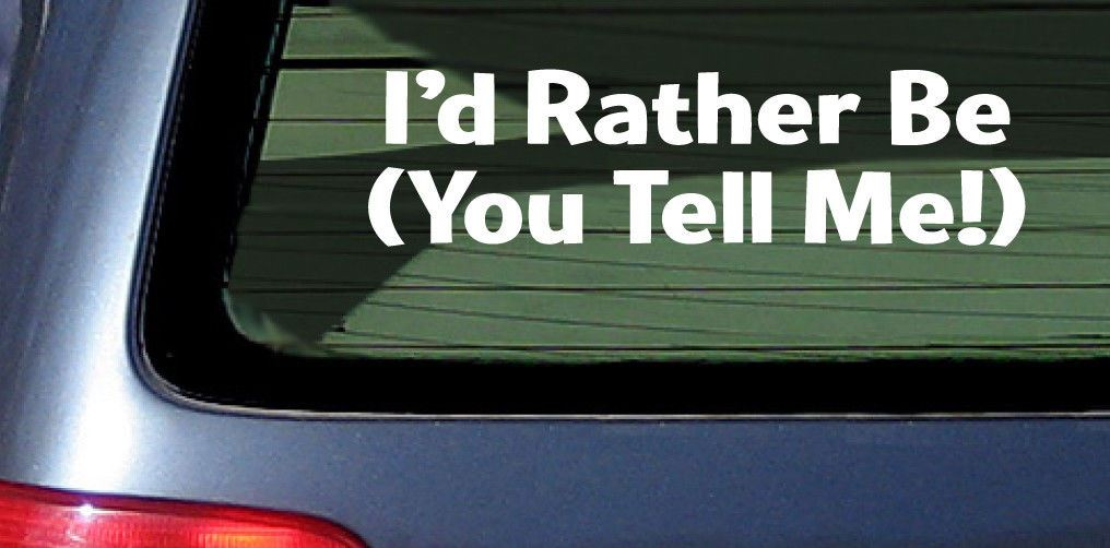 Custom Id Rather Be Sticker Make Your Own Vinyl Decal - Make your own vinyl stickers for cars