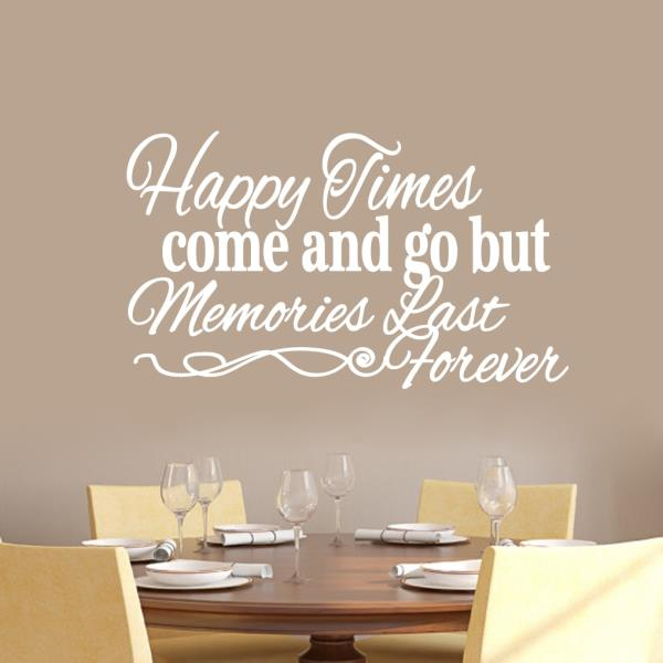 happy times come and go but memories last forever wall decal